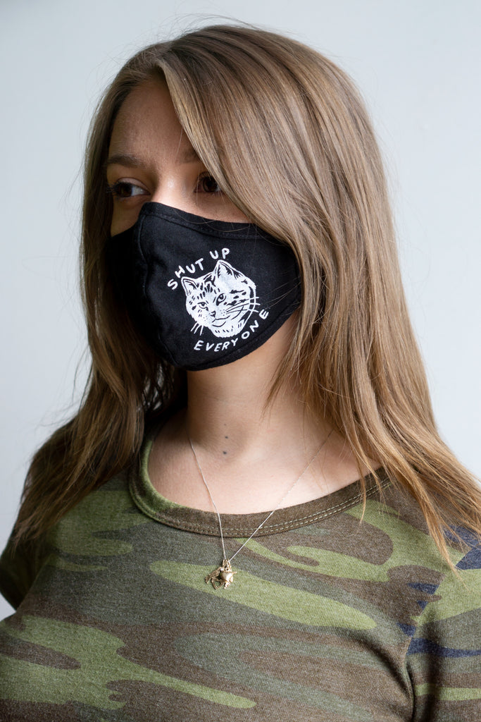 Shut Up Everyone Face Mask - BLACK