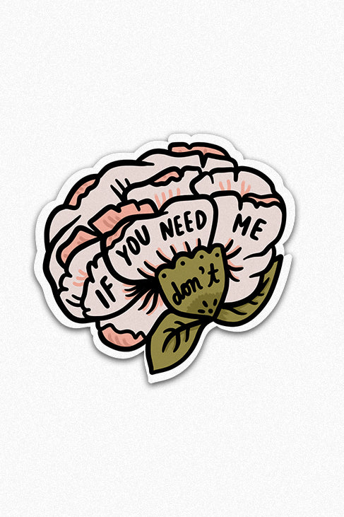 If You Need Me Vinyl Sticker