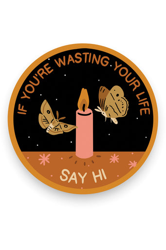 Wasting your Life Vinyl Sticker