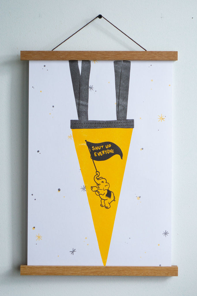"Shut Up Pennant Riso Print - 11"" x 17"""