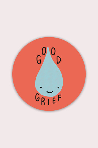 Good Grief Vinyl Sticker