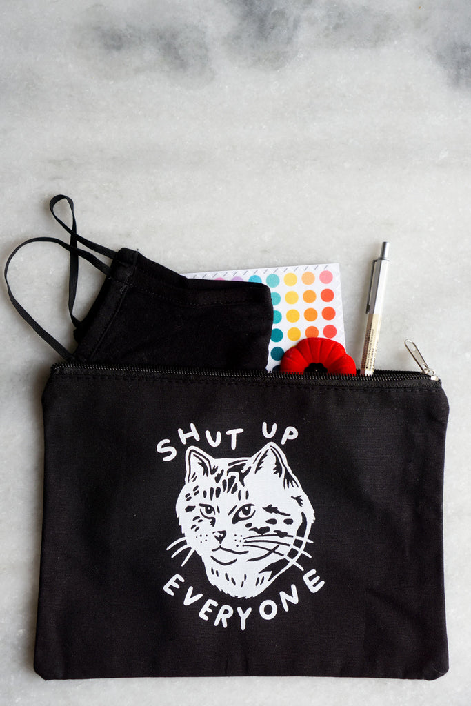 Shut Up Everyone Zipper Pouch