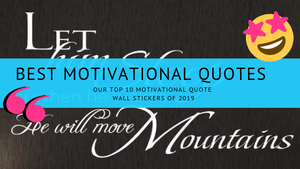 Best Motivational Quote Wall Stickers of 2019