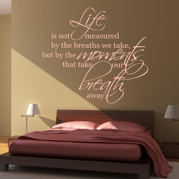 Life is not measured by the breaths we take Wall Art Sticker - Apex Stickers
