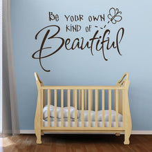 Load image into Gallery viewer, Be your own kind of Beautiful Wall Art Sticker - Apex Stickers