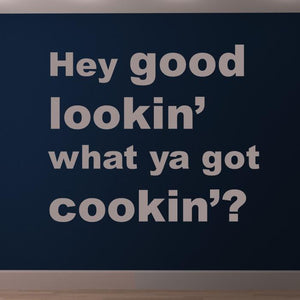 Hey good lookin' what you got cookin'? Wall Art Sticker (AS10051) - Apex Stickers