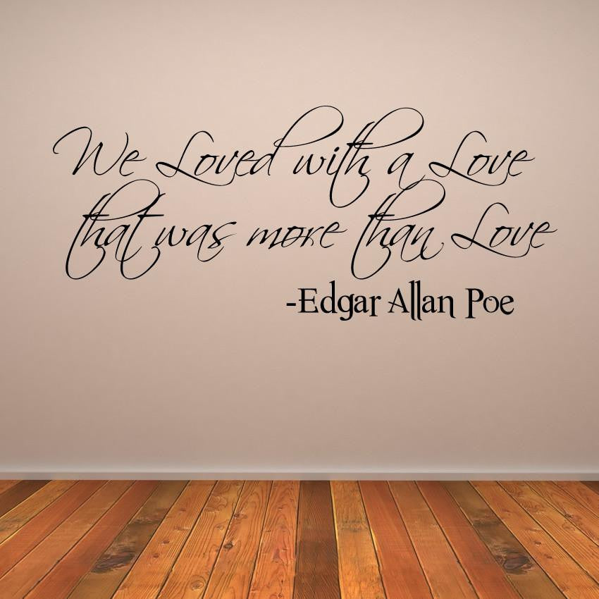 We Loved with a Love that was more than Love Wall Art Sticker (AS10055) - Apex Stickers