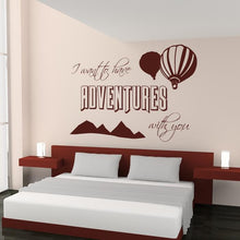 Load image into Gallery viewer, I want to have adventures with you hot air balloons Wall Art Sticker - Apex Stickers
