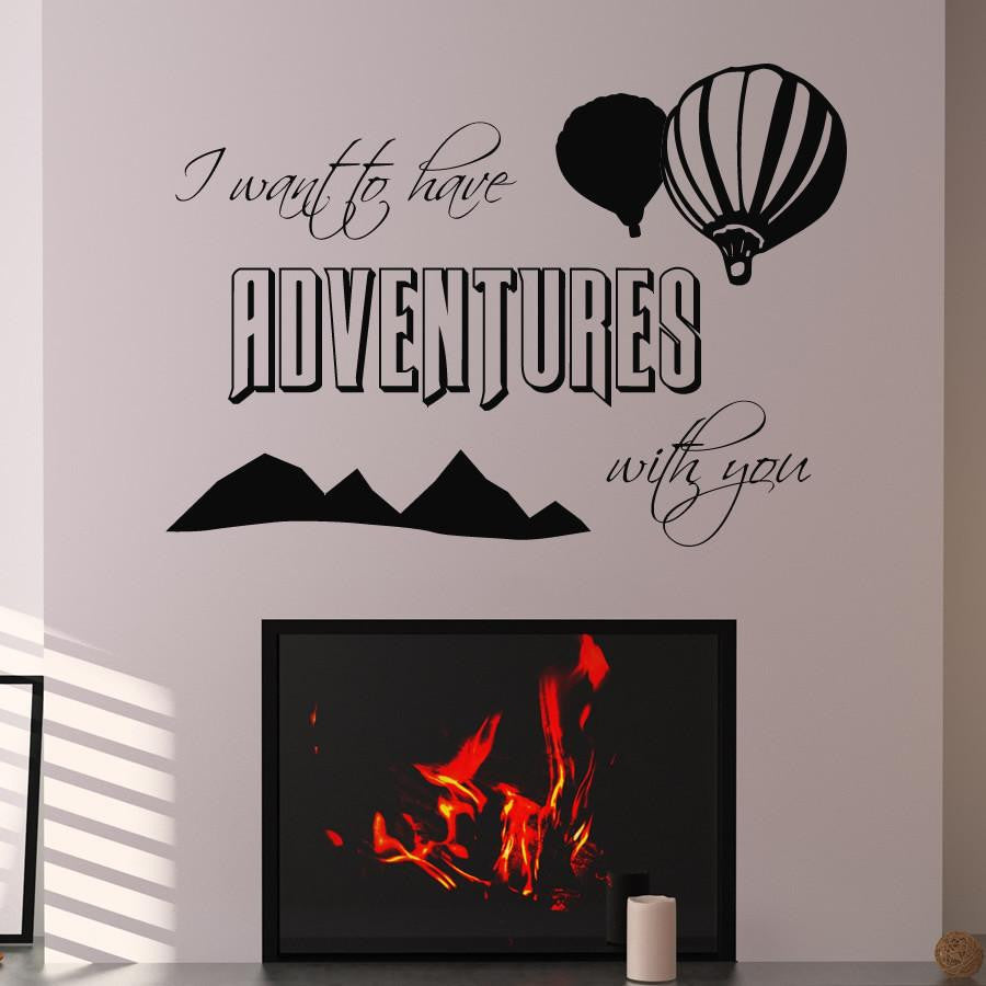 I want to have adventures with you hot air balloons Wall Art Sticker (AS10108) - Apex Stickers