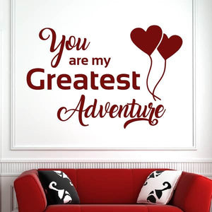 You are my Greatest Adventure Wall Art Sticker - Apex Stickers