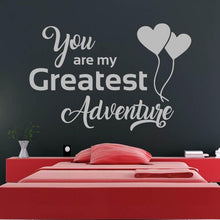 Load image into Gallery viewer, You are my Greatest Adventure Wall Art Sticker - Apex Stickers