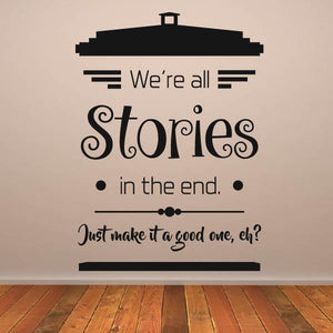 Dr Who We're all Stories Quote Wall Art Sticker (AS10363)