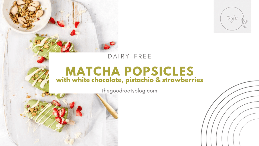 The Good Root's Dairy-Free Matcha Popsicles with White Chocolate and Pistachio
