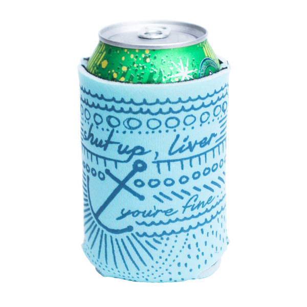 Can Cooler - Shut Up Liver, You're Fine
