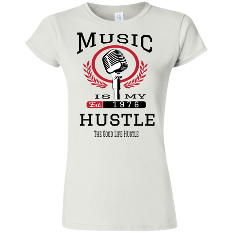 Music Is My Hustle Softstyle Ladies' T-Shirt