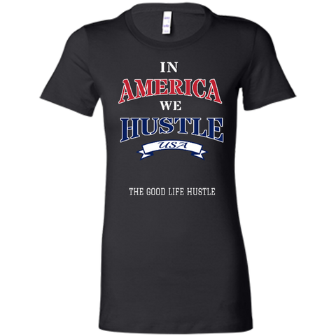 America Hustle Ladies' Favorite T-Shirt
