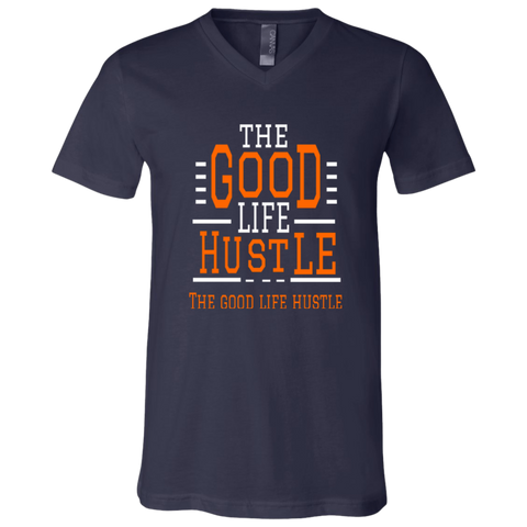 The Good Life Hustle Unisex V-Neck T-Shirt