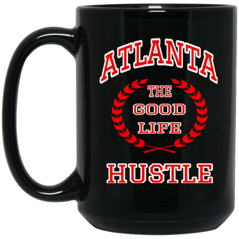 Atlanta The Good Life Hustle Black Mug 15 oz