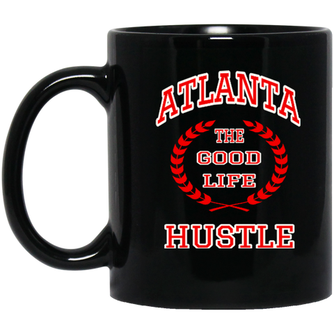 Atlanta The Good Life Hustle Black Mug 11 oz