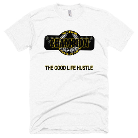 Champions T-Shirt - The Good Life Hustle   - 1
