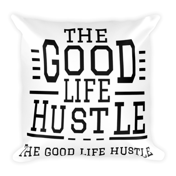 The Good Life Hustle Pillow, Pillow,