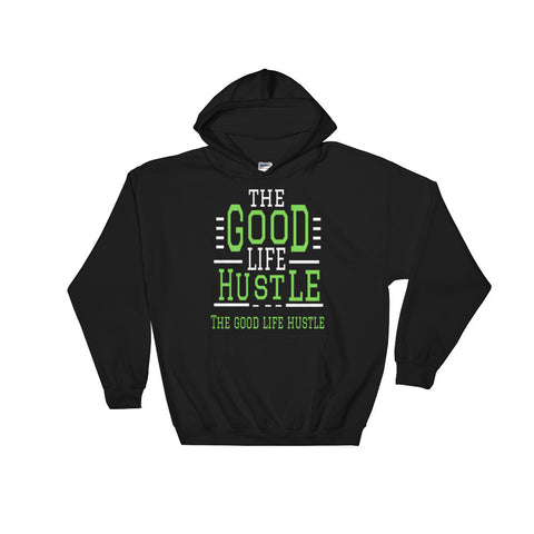The Good Life Hustle Hooded Sweatshirt - The Good Life Hustle Hoodie  - 1