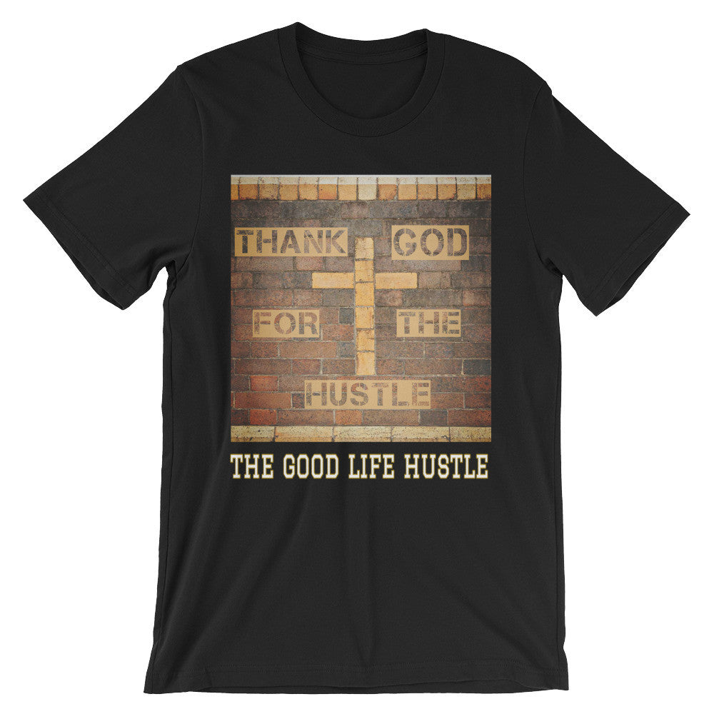 Thank God For The Hustle T-shirt (Unisex), ,