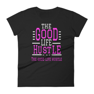 The Good Life Hustle Women's Graphic T-Shirt - The Good Life Hustle