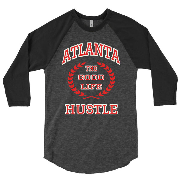The Good Life Atlanta Hustle Baseball T-Shirt | 3/4 Sleeve Raglan Shirt - The Good Life Hustle   - 3