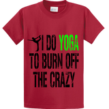 I Do Yoga To Burn Off Crazy - Zapbest2  - 2