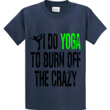 I Do Yoga To Burn Off Crazy - Zapbest2  - 3