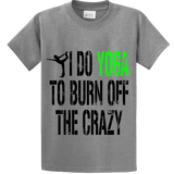 I Do Yoga To Burn Off Crazy - Zapbest2  - 4