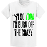 I Do Yoga To Burn Off Crazy - Zapbest2  - 1