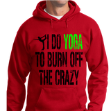 I Do Yoga To Burn Off Crazy - Zapbest2  - 5