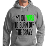 I Do Yoga To Burn Off Crazy - Zapbest2  - 6