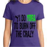I Do Yoga To Burn Off Crazy - Zapbest2  - 8