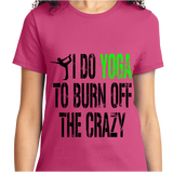 I Do Yoga To Burn Off Crazy - Zapbest2  - 9