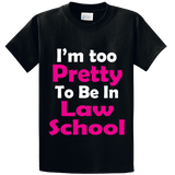 I'm Too Pretty To Be In Law School - Zapbest2  - 1