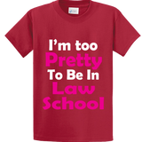 I'm Too Pretty To Be In Law School - Zapbest2  - 2