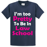 I'm Too Pretty To Be In Law School - Zapbest2  - 3