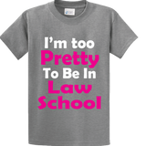 I'm Too Pretty To Be In Law School - Zapbest2  - 4