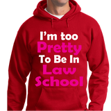 I'm Too Pretty To Be In Law School - Zapbest2  - 6