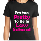 I'm Too Pretty To Be In Law School - Zapbest2  - 8