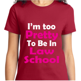 I'm Too Pretty To Be In Law School - Zapbest2  - 9
