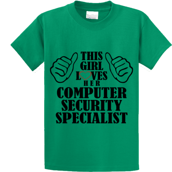 This Girl Loves Her Computer Security Specialist - Zapbest2  - 2