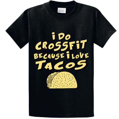 I Do CrossFit Because I Love Tacos - Zapbest2  - 2