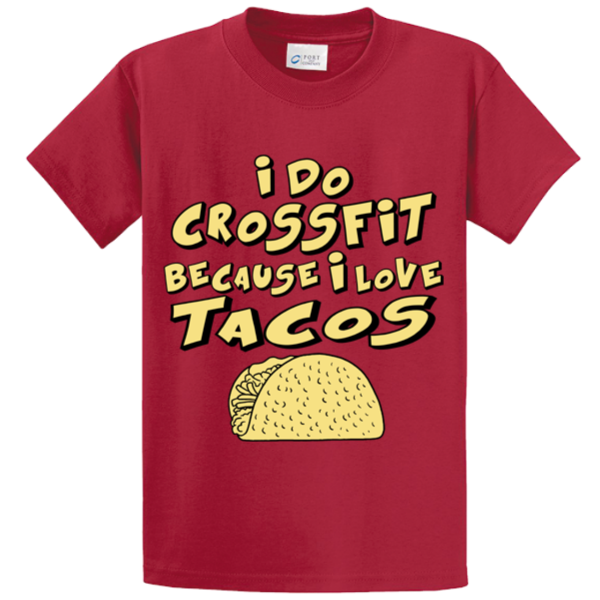 I Do CrossFit Because I Love Tacos - Zapbest2  - 3