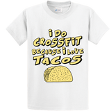 I Do CrossFit Because I Love Tacos - Zapbest2  - 1