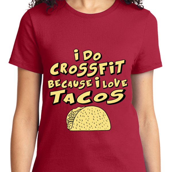 I Do CrossFit Because I Love Tacos - Zapbest2  - 10