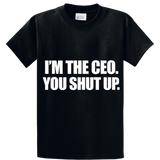 I'm The CEO, You Shut Up - Zapbest2  - 1